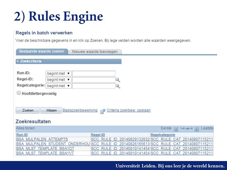 Universiteit Leiden. Bij ons leer je de wereld kennen. 2) Rules Engine