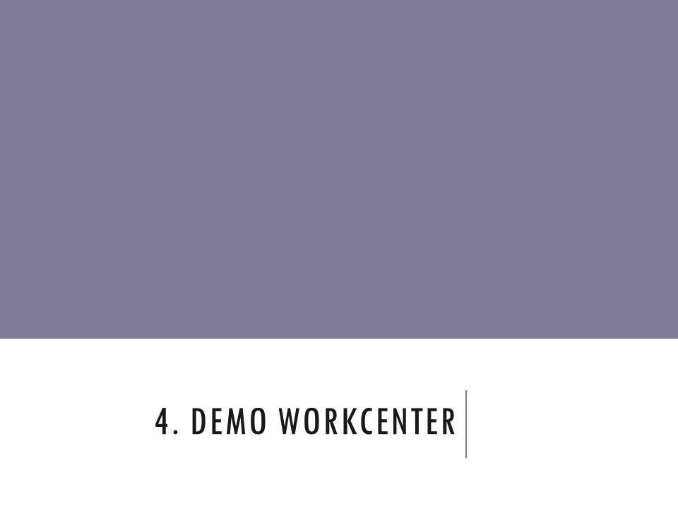 4. DEMO WORKCENTER