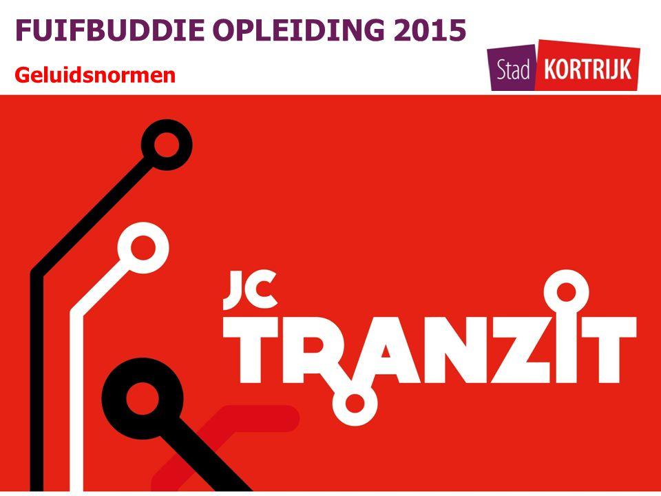 FUIFBUDDIE OPLEIDING 2015 Geluidsnormen