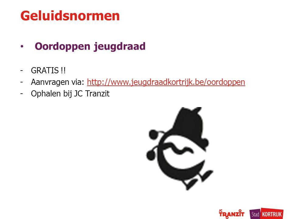 Oordoppen jeugdraad -GRATIS !! -Aanvragen via: http://www.jeugdraadkortrijk.be/oordoppenhttp://www.jeugdraadkortrijk.be/oordoppen -Ophalen bij JC Tran