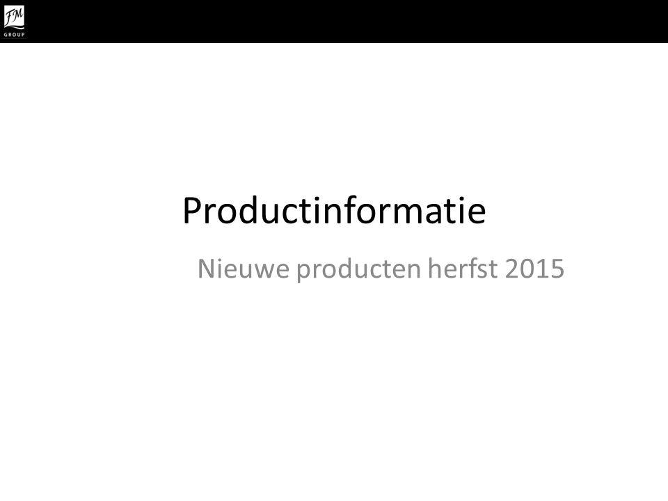 Productinformatie Nieuwe producten herfst 2015