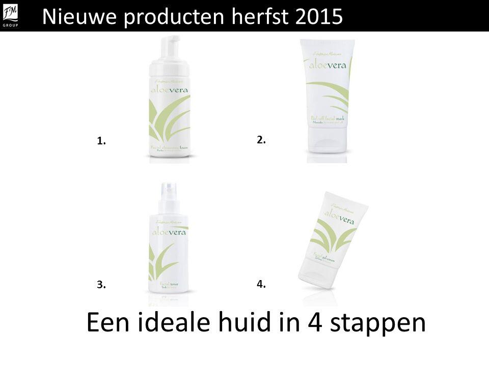 Een ideale huid in 4 stappen 1. 2. 3. 4. Nieuwe producten herfst 2015