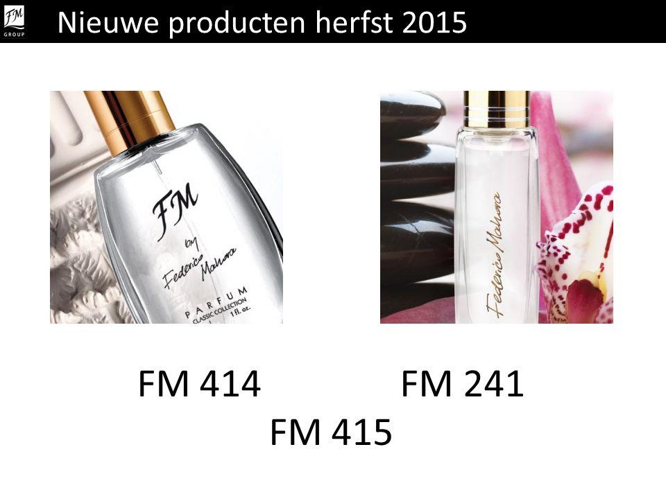 FM 414 FM 241 FM 415 Nieuwe producten herfst 2015
