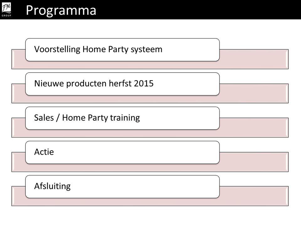 Programma Voorstelling Home Party systeemNieuwe producten herfst 2015Sales / Home Party trainingActieAfsluiting