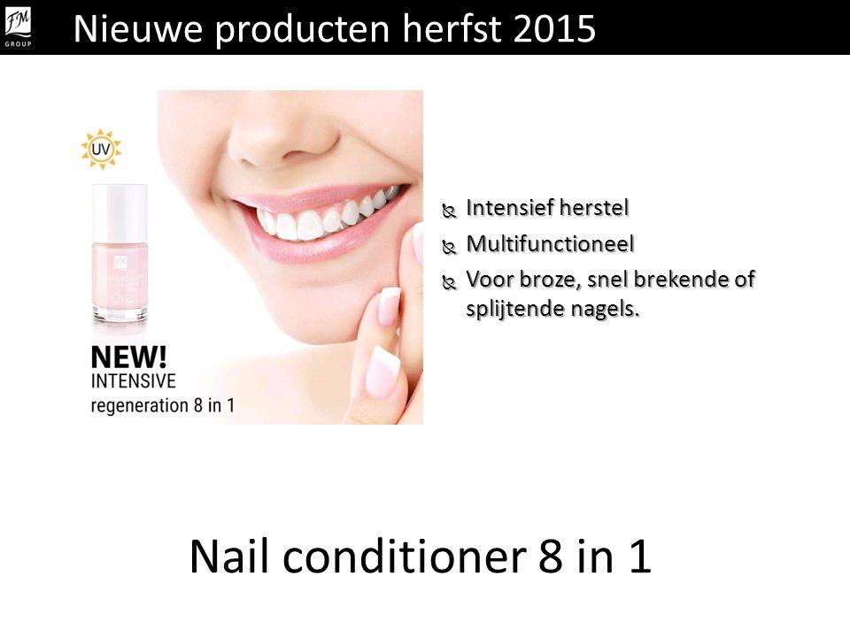 Nail conditioner 8 in 1  Intensief herstel  Multifunctioneel  Voor broze, snel brekende of splijtende nagels. Nieuwe producten herfst 2015