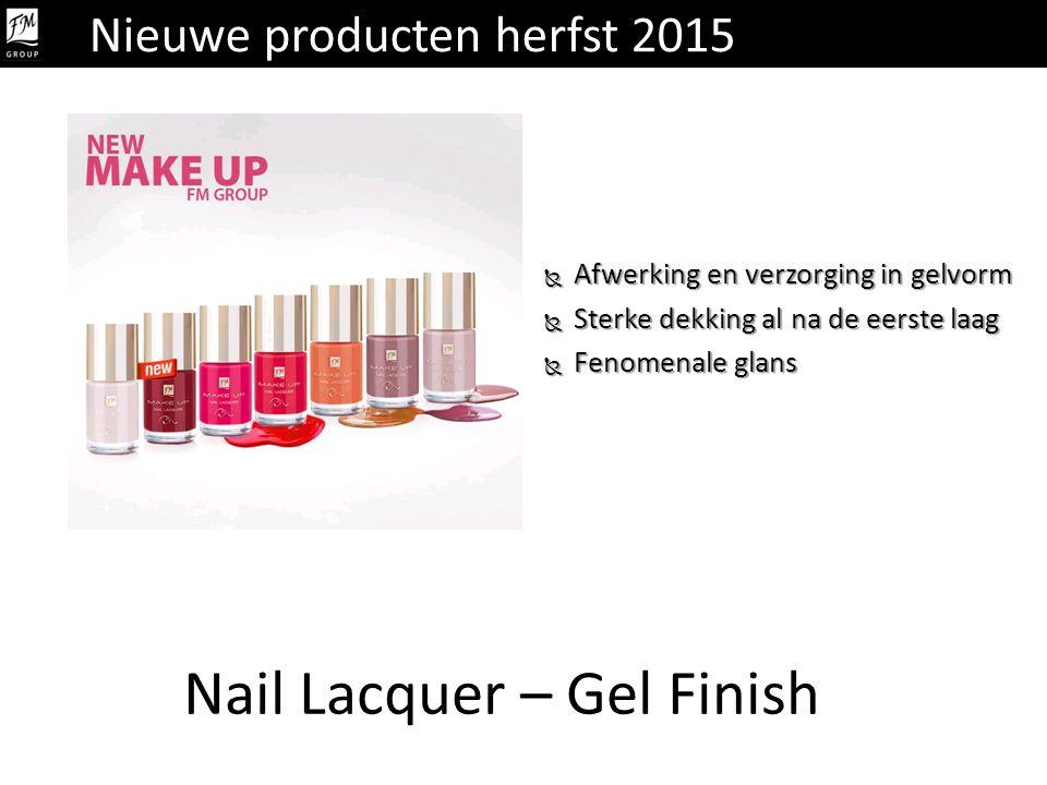 Nail Lacquer – Gel Finish  Afwerking en verzorging in gelvorm  Sterke dekking al na de eerste laag  Fenomenale glans Nieuwe producten herfst 2015