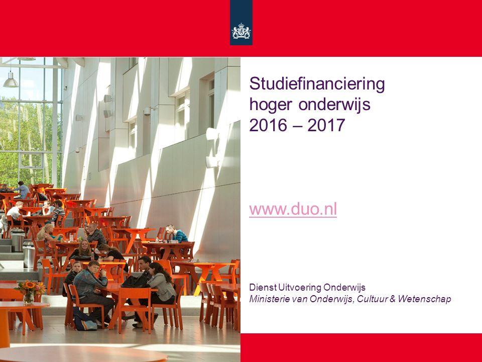 Studiefinanciering hoger onderwijs 2016 – 2017 www.duo.nl Dienst Uitvoering Onderwijs Ministerie van Onderwijs, Cultuur & Wetenschap www.duo.nl
