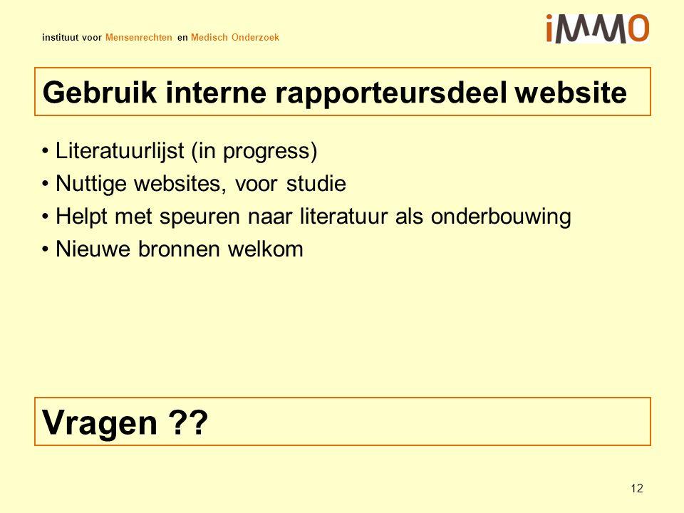 instituut voor Mensenrechten en Medisch Onderzoek Gebruik interne rapporteursdeel website Literatuurlijst (in progress) Nuttige websites, voor studie