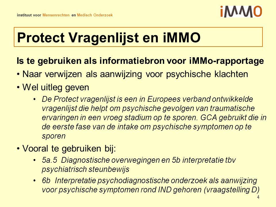 instituut voor Mensenrechten en Medisch Onderzoek Protect Vragenlijst en iMMO Is te gebruiken als informatiebron voor iMMo-rapportage Naar verwijzen a
