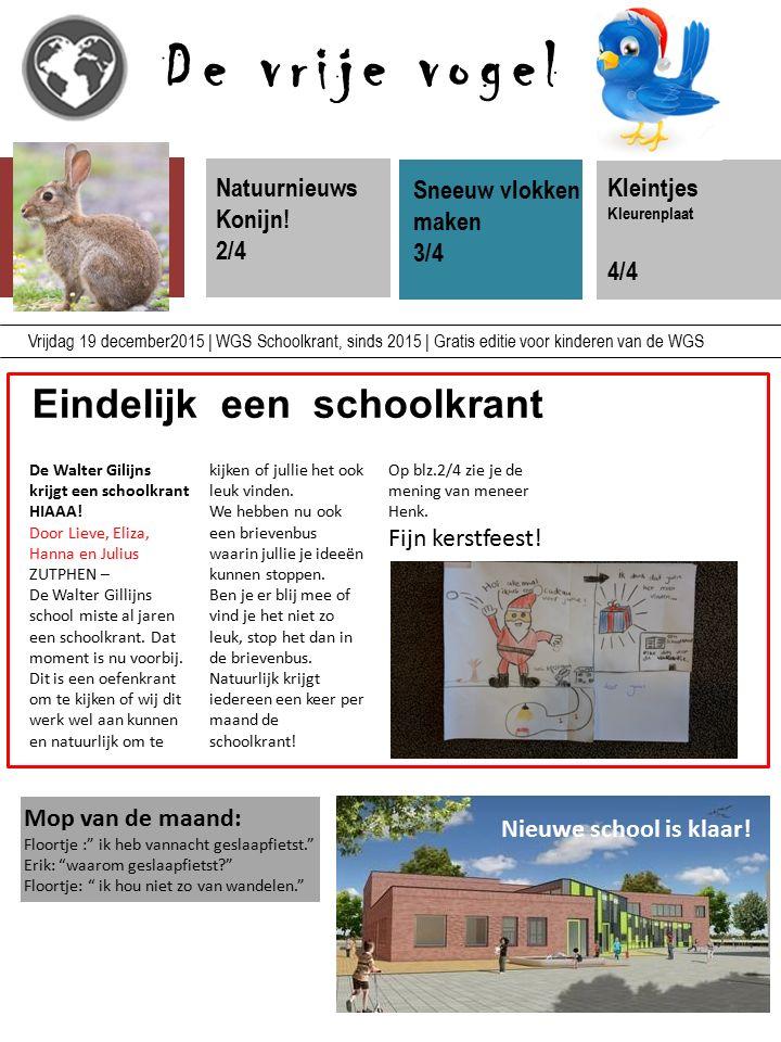 De vrije vogel Natuurnieuws Konijn! 2/4 Vrijdag 19 december2015 | WGS Schoolkrant, sinds 2015 | Gratis editie voor kinderen van de WGS Eindelijk een s