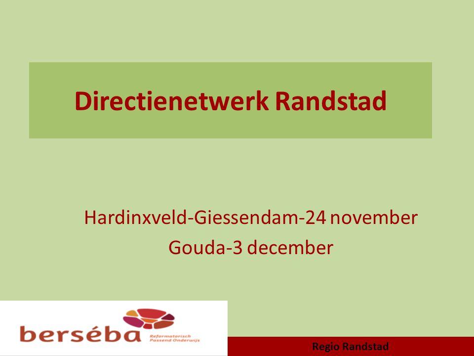 Directienetwerk Randstad Hardinxveld-Giessendam-24 november Gouda-3 december Regio Randstad
