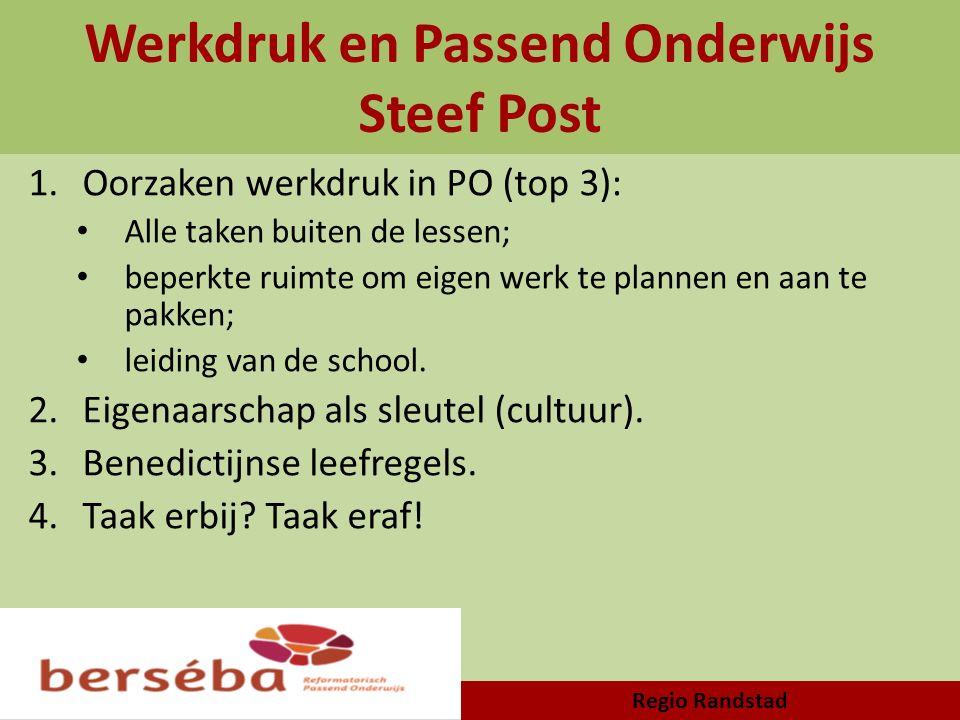 Werkdruk en Passend Onderwijs Steef Post 1.Oorzaken werkdruk in PO (top 3): Alle taken buiten de lessen; beperkte ruimte om eigen werk te plannen en a