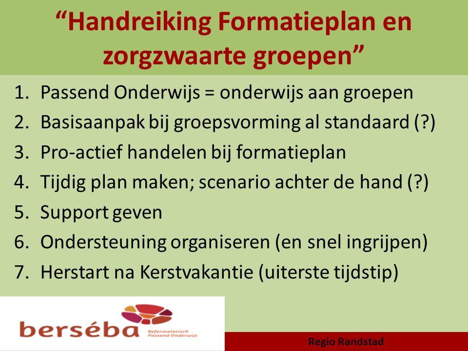 """""""Handreiking Formatieplan en zorgzwaarte groepen"""" 1.Passend Onderwijs = onderwijs aan groepen 2.Basisaanpak bij groepsvorming al standaard (?) 3.Pro-a"""