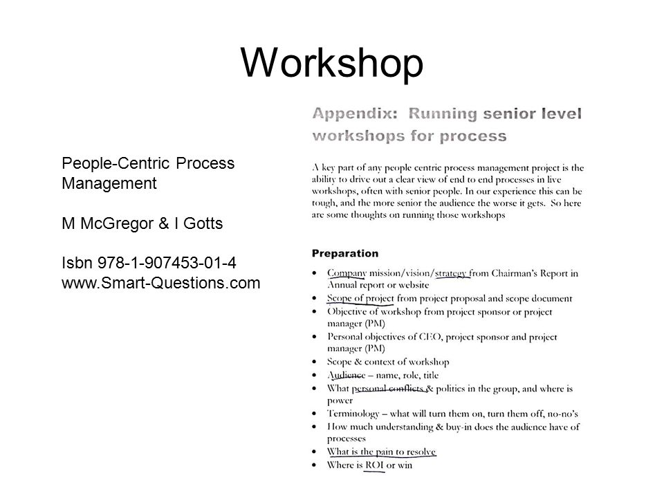 Workshop People-Centric Process Management M McGregor & I Gotts Isbn 978-1-907453-01-4 www.Smart-Questions.com