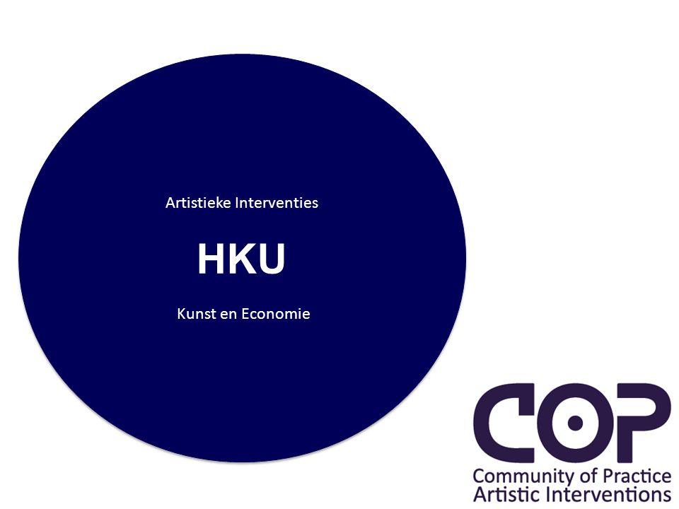 Artistieke Interventies HKU Kunst en Economie Artistieke Interventies HKU Kunst en Economie