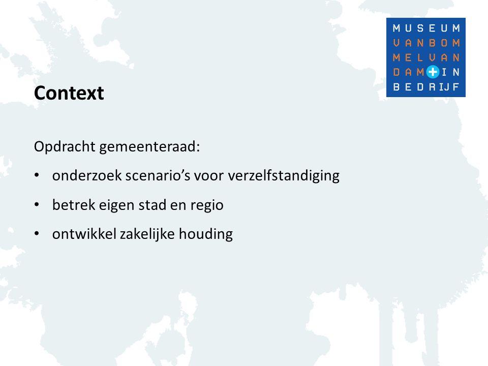 Context Opdracht gemeenteraad: onderzoek scenario's voor verzelfstandiging betrek eigen stad en regio ontwikkel zakelijke houding