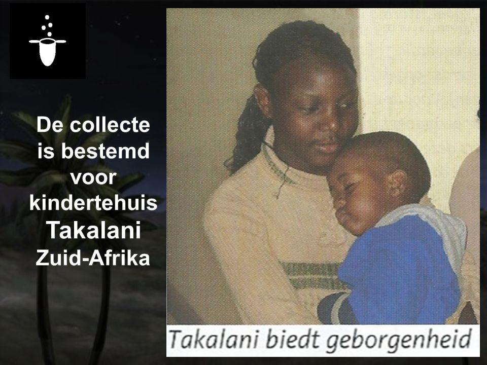 De collecte is bestemd voor kindertehuis Takalani Zuid-Afrika
