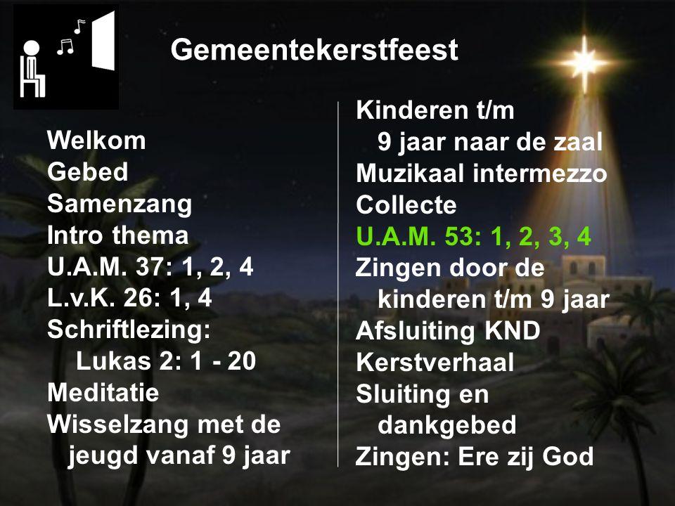 Gemeentekerstfeest Welkom Gebed Samenzang Intro thema U.A.M.