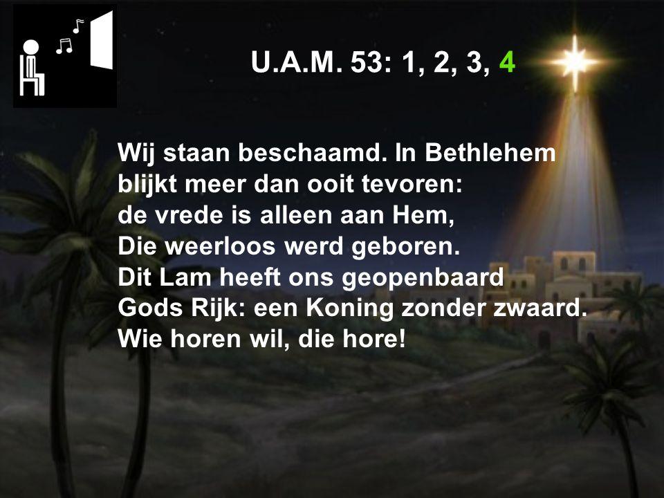 U.A.M.53: 1, 2, 3, 4 Wij staan beschaamd.