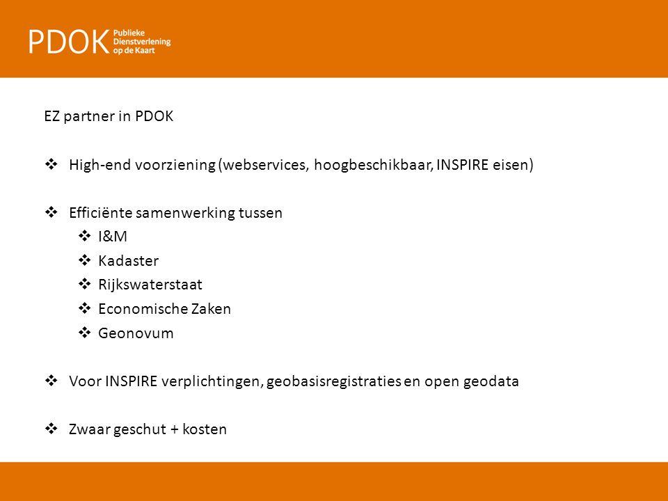 EZ partner in PDOK  High-end voorziening (webservices, hoogbeschikbaar, INSPIRE eisen)  Efficiënte samenwerking tussen  I&M  Kadaster  Rijkswater