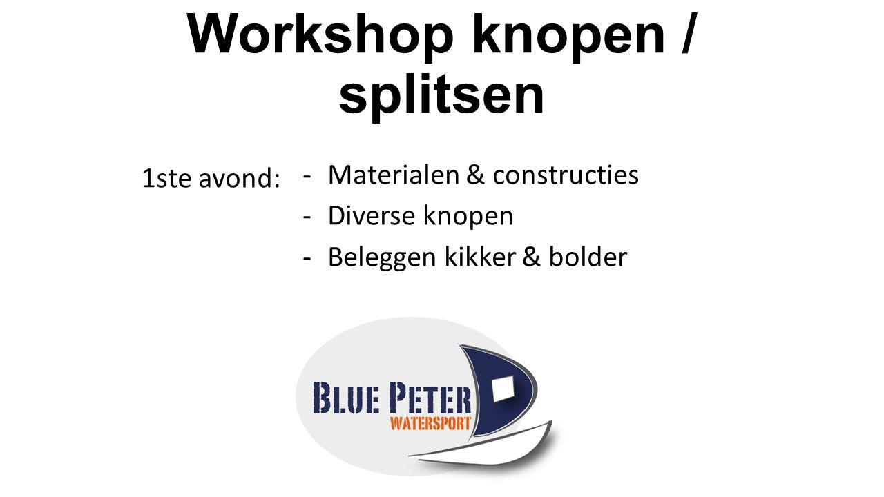 Handige knopen Workshop knopen / splitsen Achtknoop Stopperknoop
