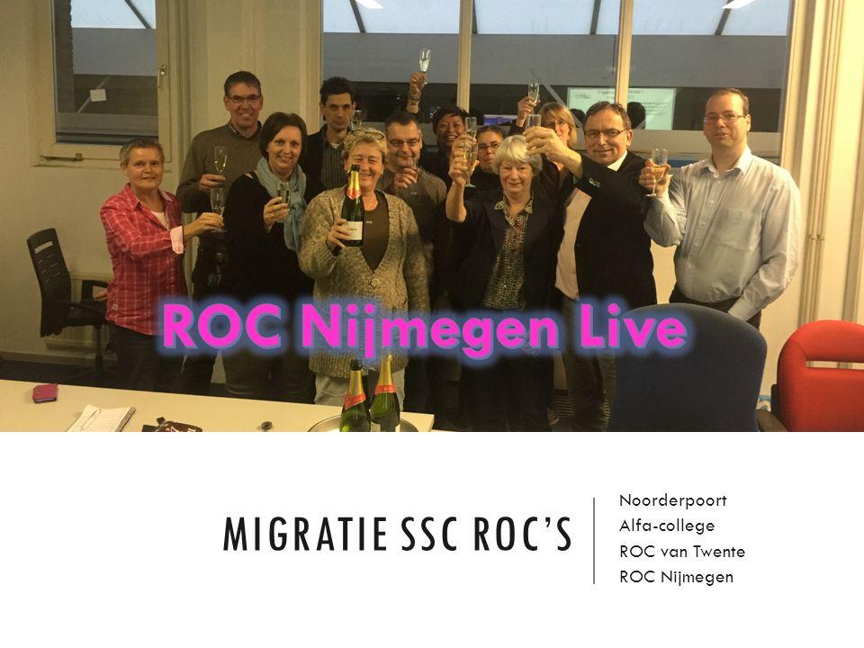 MIGRATIE SSC ROC'S Noorderpoort Alfa-college ROC van Twente ROC Nijmegen