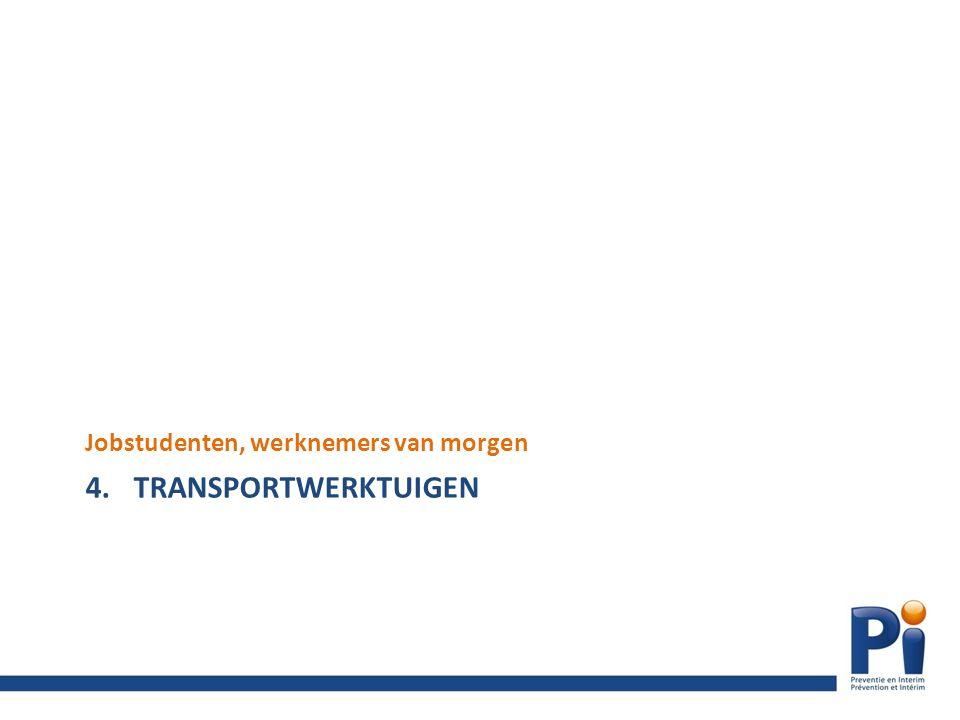 4.TRANSPORTWERKTUIGEN Jobstudenten, werknemers van morgen