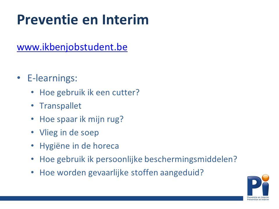 Preventie en Interim www.ikbenjobstudent.be Tips om veilig aan de slag te gaan Welke jobs niet toegelaten zijn voor jobstudenten Arbeidsovereenkomst en 50-dagenregel Uitzendarbeid
