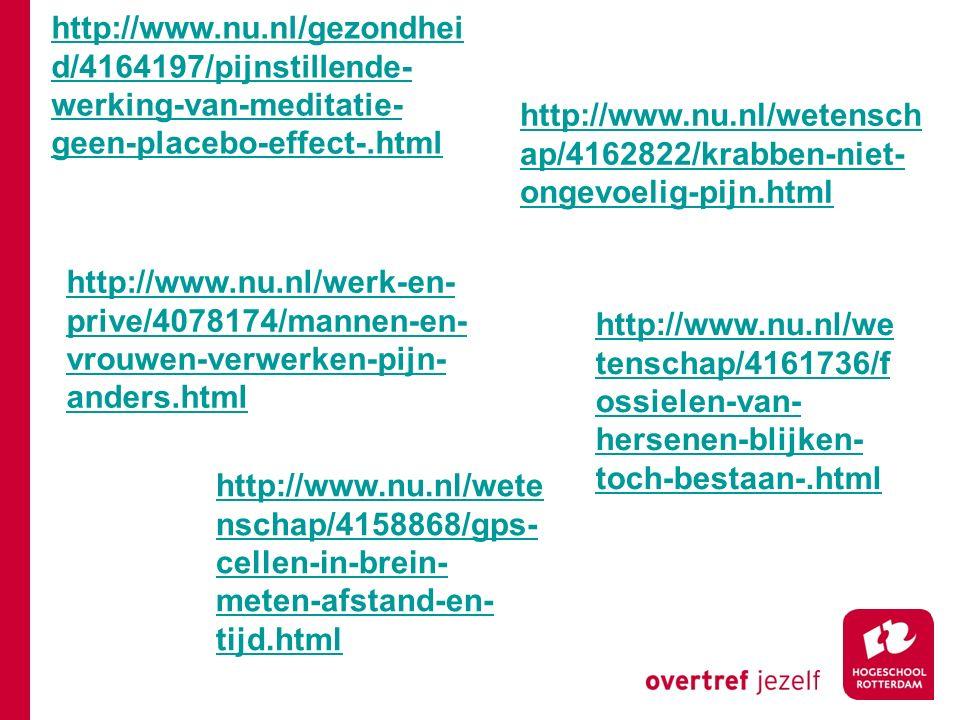 http://www.nu.nl/gezondhei d/4164197/pijnstillende- werking-van-meditatie- geen-placebo-effect-.html http://www.nu.nl/wetensch ap/4162822/krabben-niet