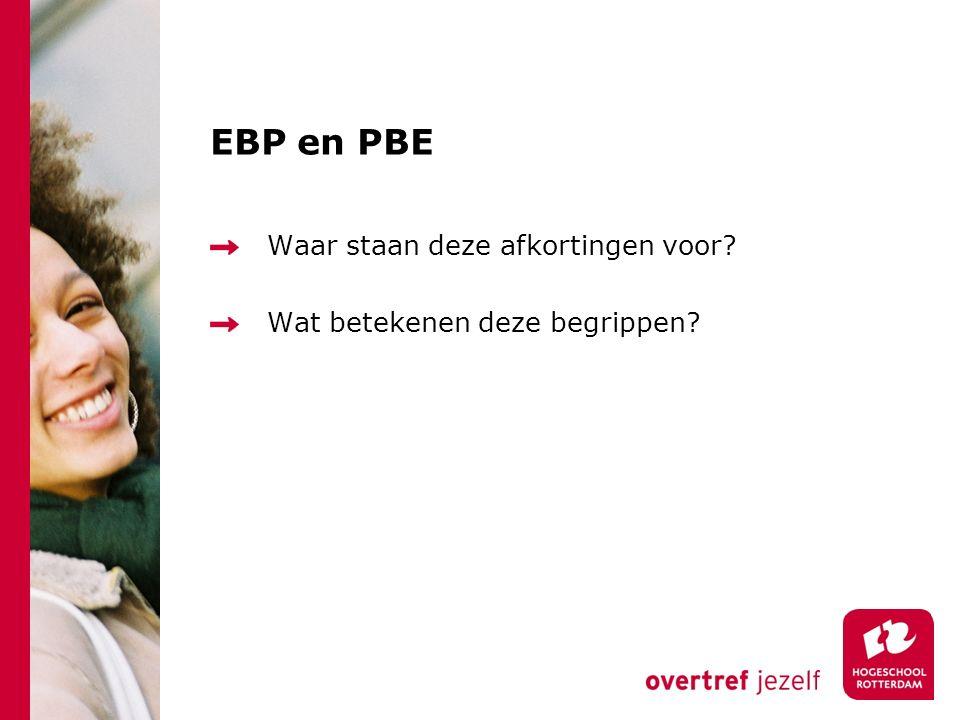 EBP en PBE Waar staan deze afkortingen voor? Wat betekenen deze begrippen?
