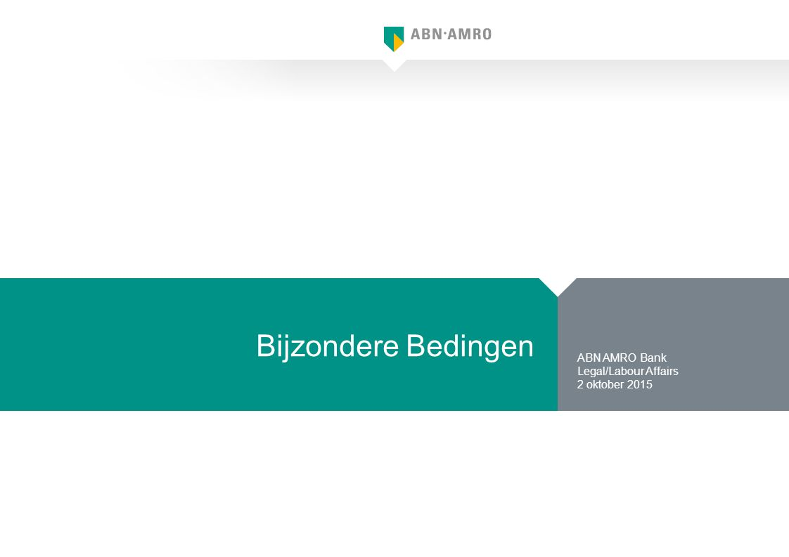 Bijzondere Bedingen ABN AMRO Bank Legal/Labour Affairs 2 oktober 2015