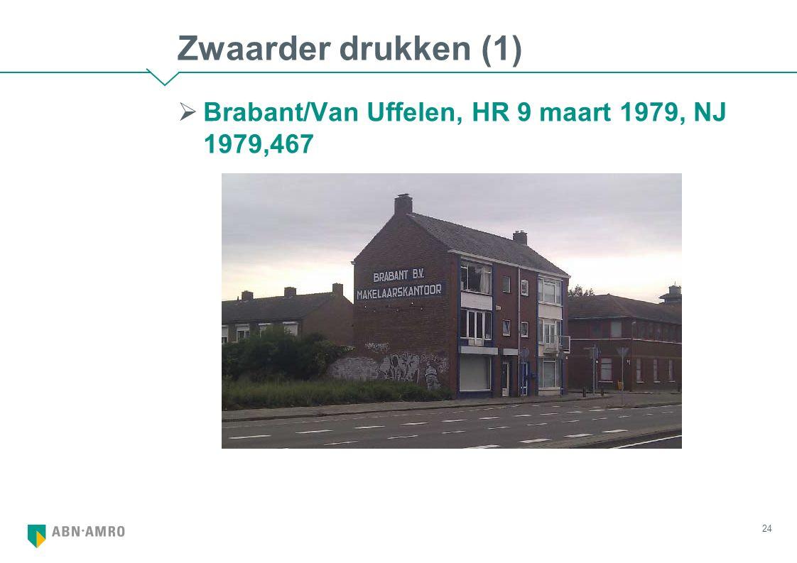 Zwaarder drukken (1)  Brabant/Van Uffelen, HR 9 maart 1979, NJ 1979,467 24