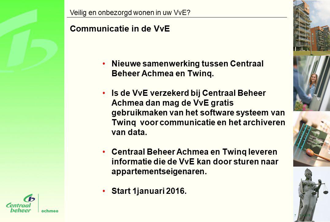 Communicatie in de VvE Nieuwe samenwerking tussen Centraal Beheer Achmea en Twinq.