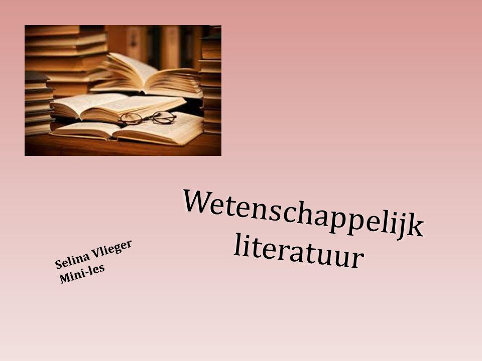 Wetenschappelijk literatuur Selina Vlieger Mini-les