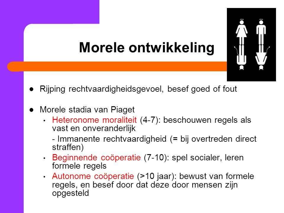 Morele ontwikkeling Rijping rechtvaardigheidsgevoel, besef goed of fout Morele stadia van Piaget Heteronome moraliteit (4-7): beschouwen regels als vast en onveranderlijk - Immanente rechtvaardigheid (= bij overtreden direct straffen) Beginnende coöperatie (7-10): spel socialer, leren formele regels Autonome coöperatie (>10 jaar): bewust van formele regels, en besef door dat deze door mensen zijn opgesteld
