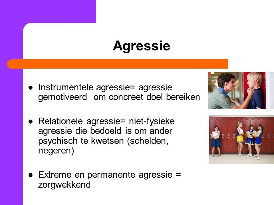 Agressie Instrumentele agressie= agressie gemotiveerd om concreet doel bereiken Relationele agressie= niet-fysieke agressie die bedoeld is om ander psychisch te kwetsen (schelden, negeren) Extreme en permanente agressie = zorgwekkend