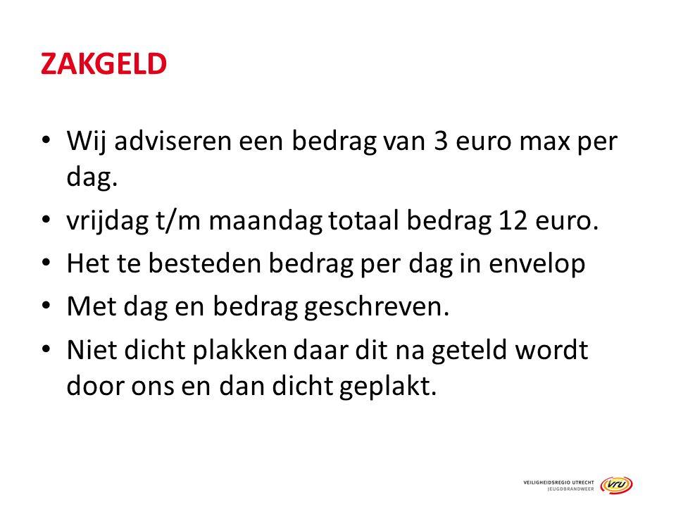 ZAKGELD Wij adviseren een bedrag van 3 euro max per dag.
