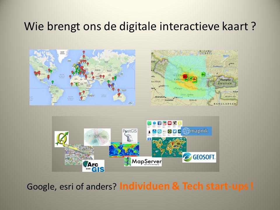 Wie brengt ons de digitale interactieve kaart . Google, esri of anders.