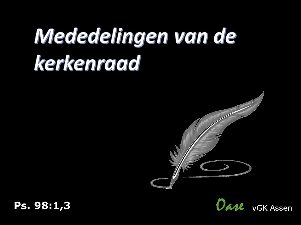 Ps. 98:1,3 Oase vGK Assen