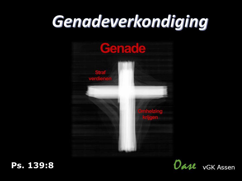 Oase vGK Assen Ps. 139:8