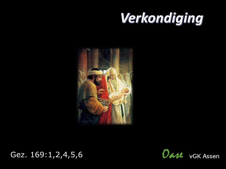 Oase vGK Assen Gez. 169:1,2,4,5,6
