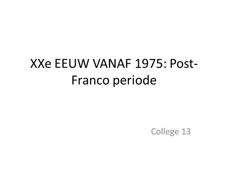 XXe EEUW VANAF 1975: Post- Franco periode College 13