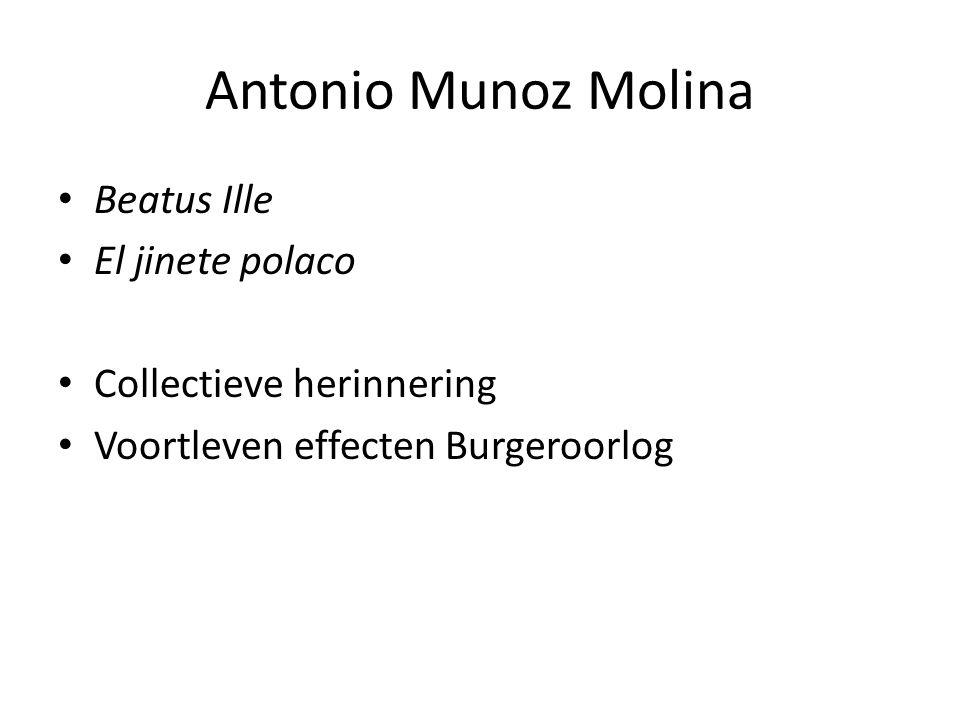 Antonio Munoz Molina Beatus Ille El jinete polaco Collectieve herinnering Voortleven effecten Burgeroorlog