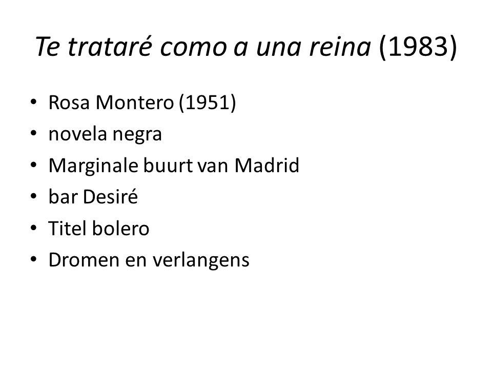 Te trataré como a una reina (1983) Rosa Montero (1951) novela negra Marginale buurt van Madrid bar Desiré Titel bolero Dromen en verlangens