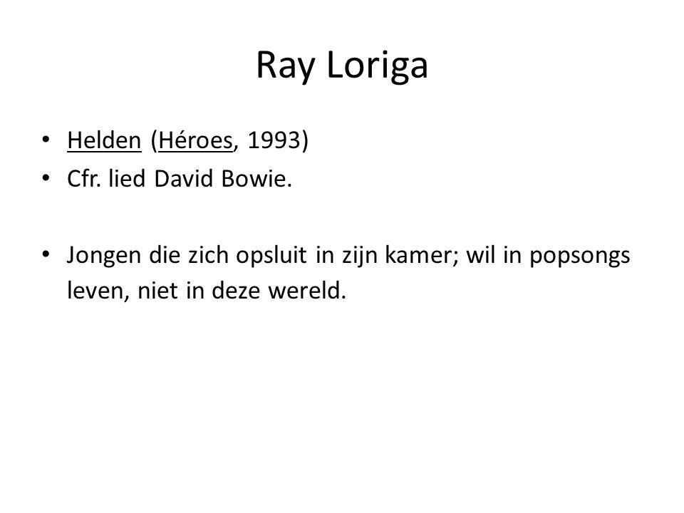Ray Loriga Helden (Héroes, 1993) Cfr. lied David Bowie.