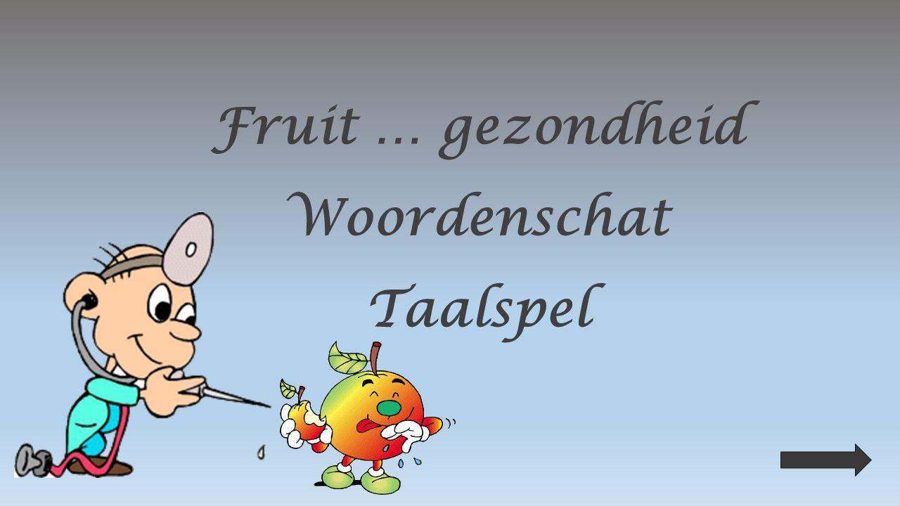 Fruit … gezondheid Woordenschat Taalspel