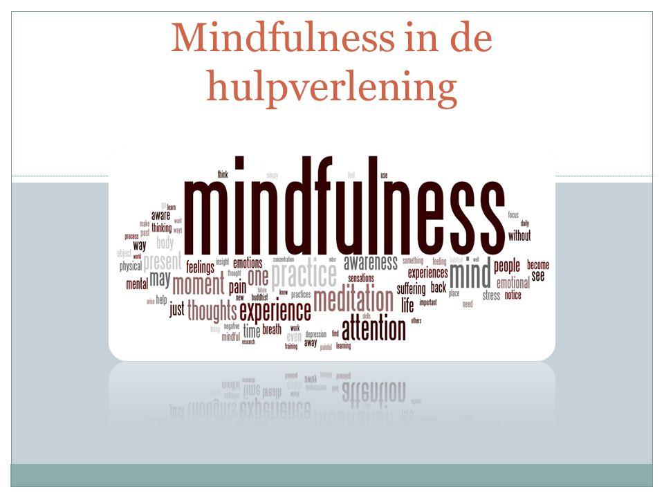 Inhoudstafel Wat is Mindfulness.
