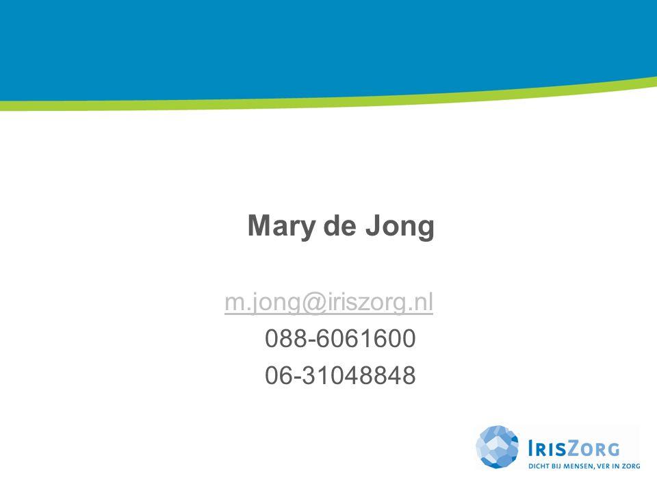 Mary de Jong m.jong@iriszorg.nl 088-6061600 06-31048848