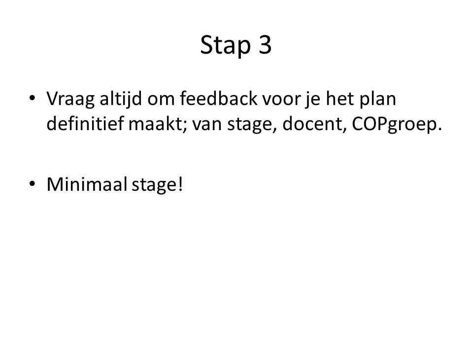 Stap 4 DE TEST.Je gaat je ontwerp uitvoeren om te testen of jouw plan werkt.