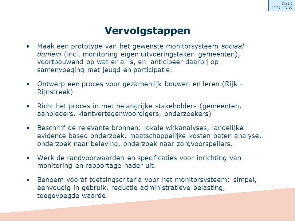 Vervolgstappen Maak een prototype van het gewenste monitorsysteem sociaal domein (incl.